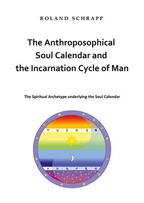 The Anthroposophical Soul Calendar and the Incarnation Cycle of Man