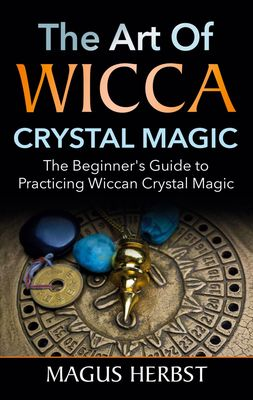The Art of Wicca Crystal Magic