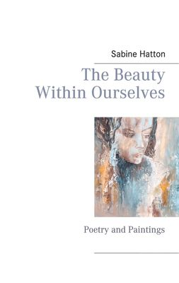 The Beauty Within Ourselves