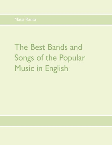 The Best Bands and Songs of the Popular Music in English