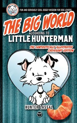 The Big World According to Little Hunterman