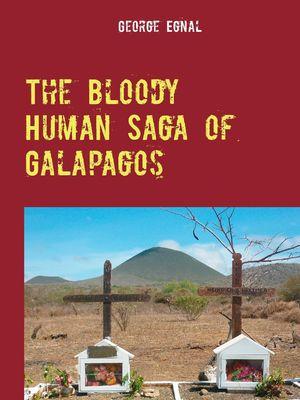 The Bloody Human Saga of Galapagos