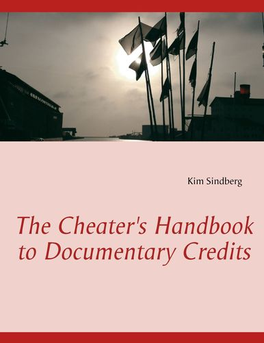 The Cheater's Handbook to Documentary Credits