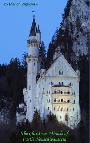 The Christmas Miracle of Castle Neuschwanstein