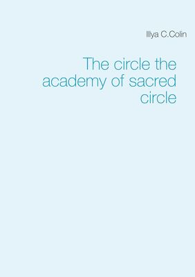 The circle the academy of sacred circle