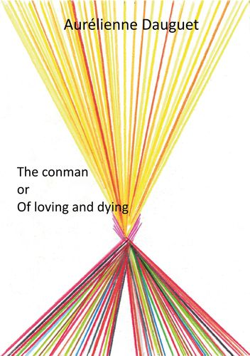 The conman or Of loving and dying