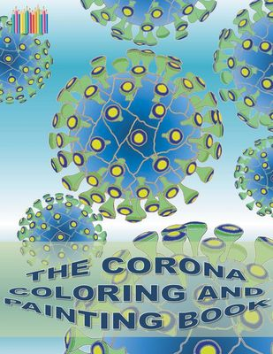 THE CORONA COLORING AND PAINTING BOOK