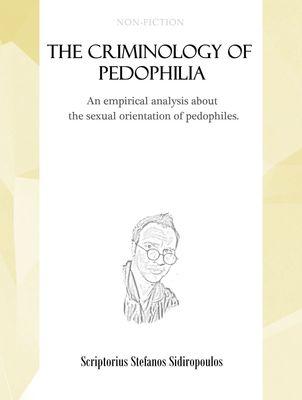 The criminology of pedophilia
