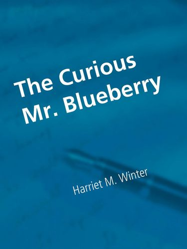 The Curious Mr. Blueberry
