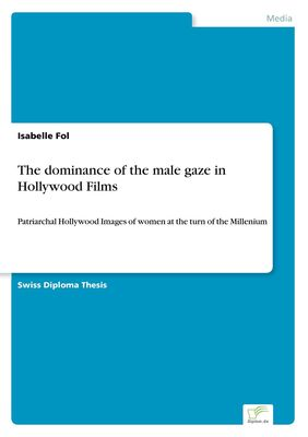 The dominance of the male gaze in Hollywood Films