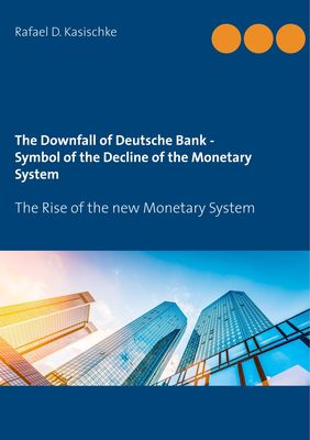 The Downfall of Deutsche Bank - Symbol of the Decline of the Monetary System