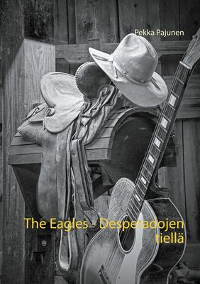 The Eagles, Desperadojen tiellä