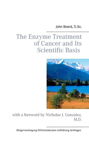 The Enzyme Treatment of Cancer and Its Scientific Basis