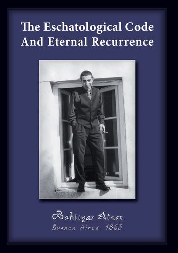 The Eschatological Code And Eternal Recurrence