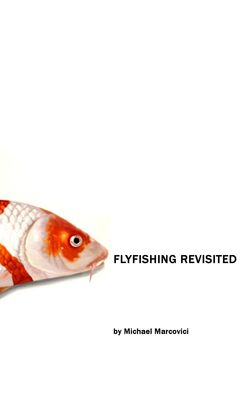 The Flyfishing Revisited