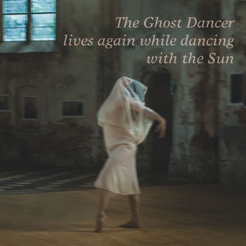 The Ghost Dancer lives again while dancing with the Sun