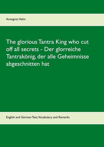 The glorious Tantra King who cut off all secrets - Der glorreiche Tantrakönig, der alle Geheimnisse abgeschnitten hat