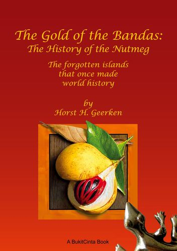 The Gold of the Bandas: The History of the Nutmeg