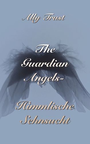 The Guardian Angels - Himmlische Sehnsucht