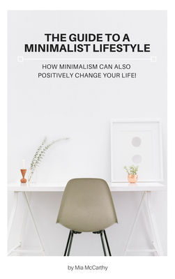 The Guide To A Minimalist Lifestyle