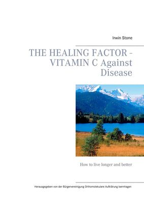The Healing Factor - Vitamin C Against Disease