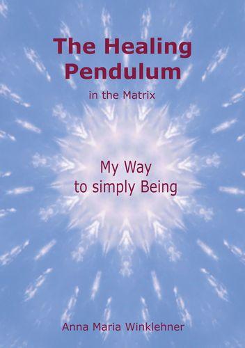 The Healing Pendulum in the Matrix