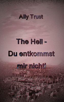 The Hell - Du entkommst mir nicht!