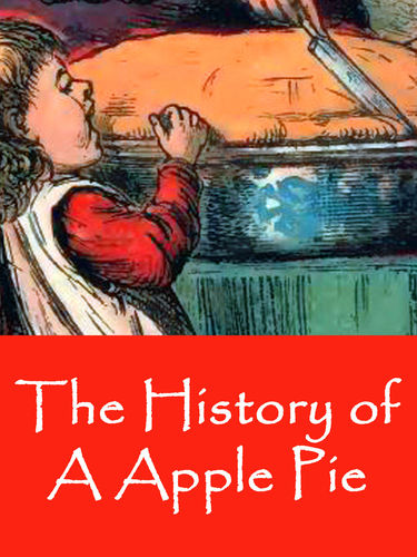 The History of A Apple Pie