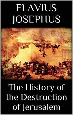 The History of the Destruction of Jerusalem