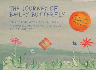 THE JOURNEY OF BAILEY BUTTERFLY