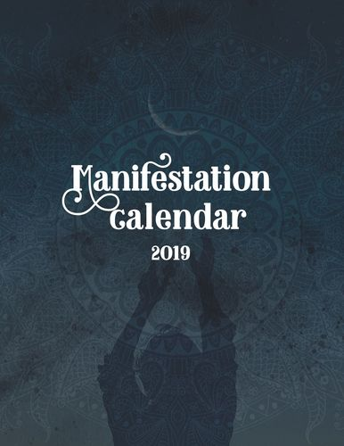 The Law of Attraction Manifestation Calendar 2019