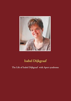 The Life of Isabel Dijkgraaf  with Apert syndrome