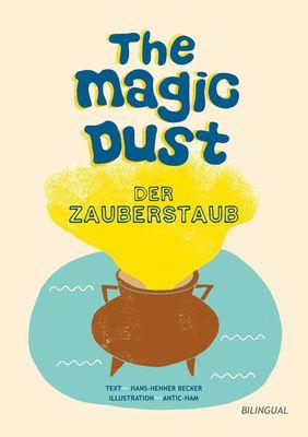 The magic dust - Der Zauberstaub