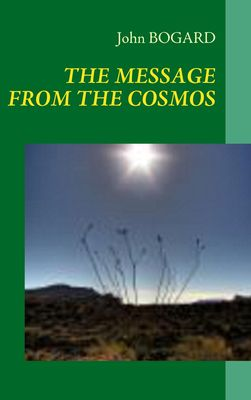 THE MESSAGE FROM THE COSMOS