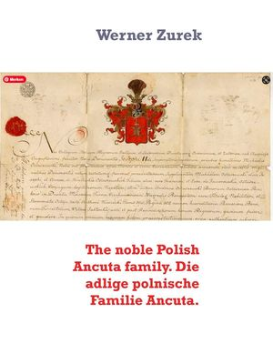 The noble Polish Ancuta family. Die adlige polnische Familie Ancuta.