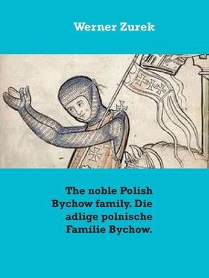 The noble Polish Bychow family. Die adlige polnische Familie Bychow.