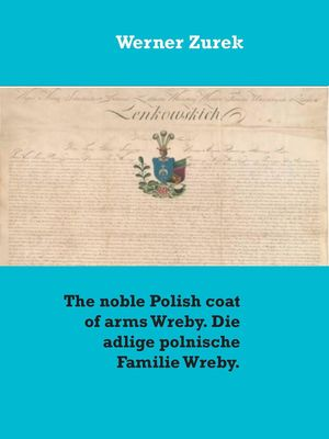 The noble Polish coat of arms Wreby. Die adlige polnische Familie Wreby.