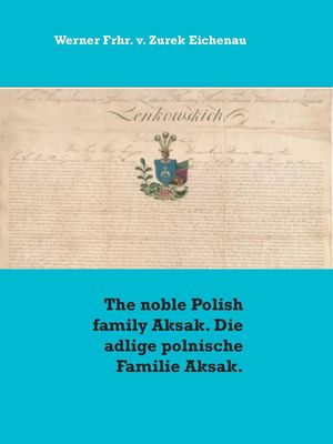 The noble Polish family Aksak. Die adlige polnische Familie Aksak.