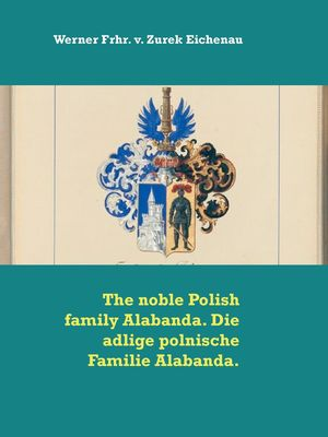 The noble Polish family Alabanda. Die adlige polnische Familie Alabanda.