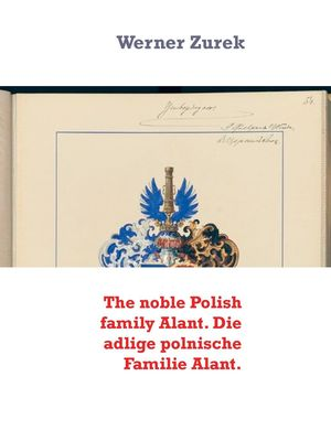 The noble Polish family Alant. Die adlige polnische Familie Alant.