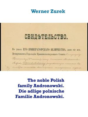 The noble Polish family Andronowski. Die adlige polnische Familie Andronowski.