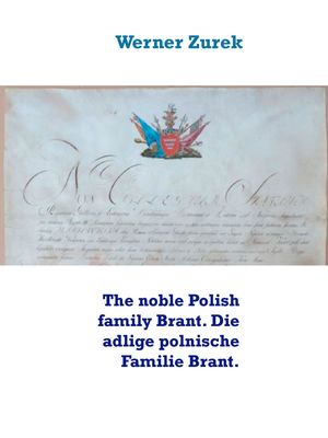 The noble Polish family Brant. Die adlige polnische Familie Brant.