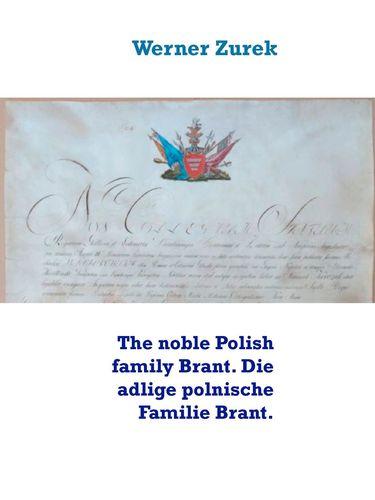 The noble Polish family Brant. Die adlige polnische Familie Brant.