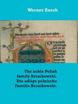 The noble Polish family Bronikowski. Die adlige polnische Familie Bronikowski.