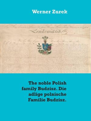 The noble Polish family Budzisz. Die adlige polnische Familie Budzisz.