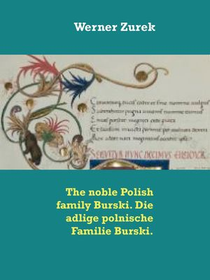 The noble Polish family Burski. Die adlige polnische Familie Burski.