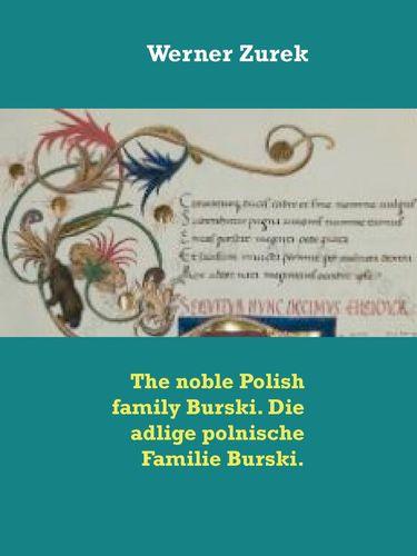 The noble Polish family Burski. Die adlige polnische Familie Burski.