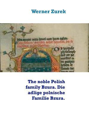 The noble Polish family Bzura. Die adlige polnische Familie Bzura.