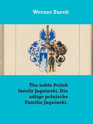 The noble Polish family Jagninski. Die adlige polnische Familie Jagninski.