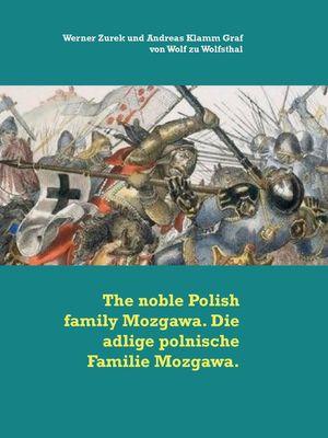 The noble Polish family Mozgawa. Die adlige polnische Familie Mozgawa.
